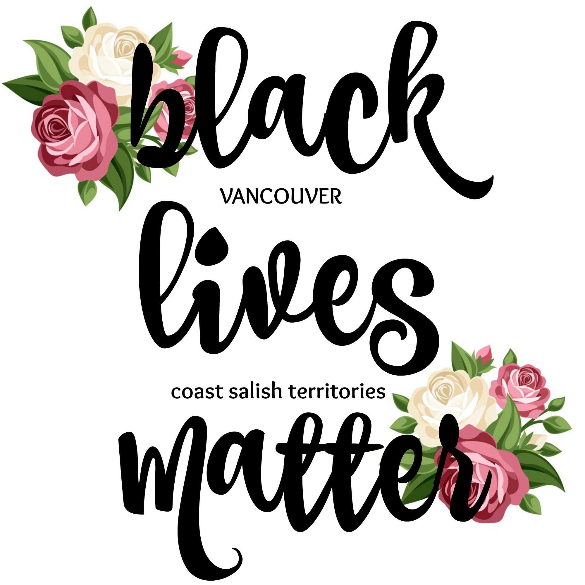 Black Lives Matter; Vancouver - Coast Salish Territories