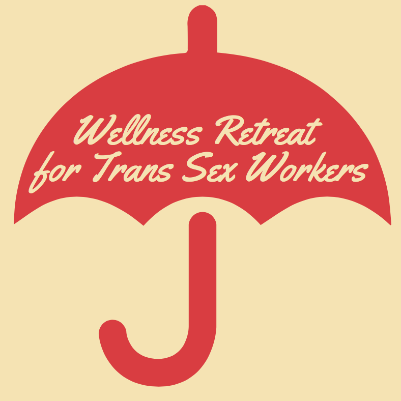 Wellness Retreat for Trans Sex Workers